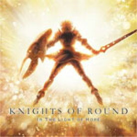 IN THE LIGHT OF HOPE/KNIGHTS OF ROUND[CD]【返品種別A】