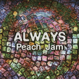 ALWAYS/Peach Jam[CD]【返品種別A】
