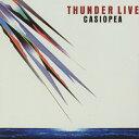 THUNDER LIVE/カシオペア[CD]【返品種別A】