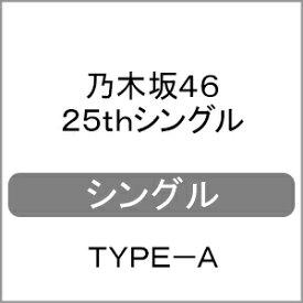 [上新電機オリジナル特典付/初回仕様]乃木坂46 25thシングル 「タイトル未定」(TYPE-A)/乃木坂46[CD+Blu-ray]【返品種別A】