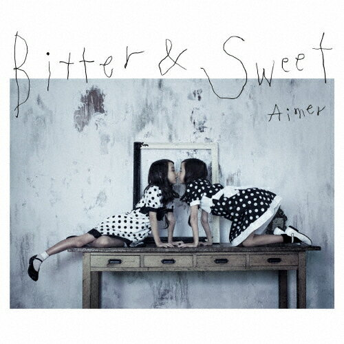 Bitter & Sweet/Aimer[CD]【返品種別A】