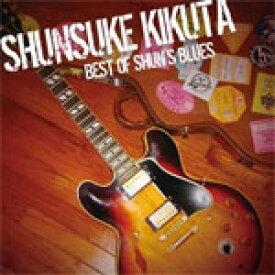 BEST OF SHUN'S BLUES/菊田俊介[CD]【返品種別A】