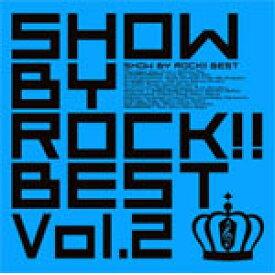 【送料無料】SHOW BY ROCK!!BEST Vol.2/ゲーム・ミュージック[CD+DVD]【返品種別A】
