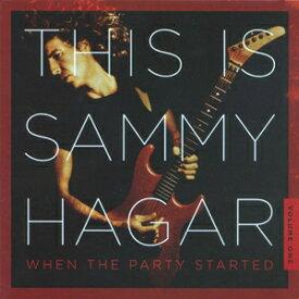 THIS IS SAMMY HAGAR: WHEN THE PARTY STARTED VOL.1 【輸入盤】▼/SAMMY HAGAR[CD]【返品種別A】