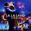 【送料無料】ラ・ラ・ランド(オリジナル・サウンドトラック)/サントラ[CD]【返品種別A】