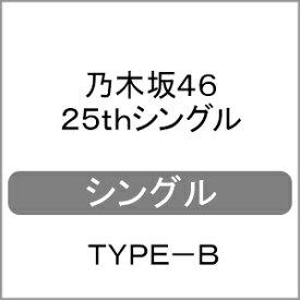 [上新電機オリジナル特典付/初回仕様]乃木坂46 25thシングル 「タイトル未定」(TYPE-B)/乃木坂46[CD+Blu-ray]【返品種別A】