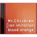 【送料無料】[(an imitation)blood orange]/Mr.Children[CD]通常盤【返品種別A】