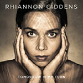 TOMORROW IS MY TURN[輸入盤]/RHIANNON GIDDENS[CD]【返品種別A】