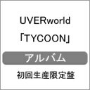 【送料無料】[枚数限定][限定盤]TYCOON(初回生産限定盤)/UVERworld[CD]【返品種別A】
