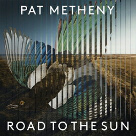 ROAD TO THE SUN 【輸入盤】▼/PAT METHENY[CD]【返品種別A】