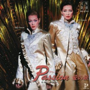 「Passion 愛の旅」宙組大劇場公演ライブCD/宝塚歌劇団[CD]【返品種別A】
