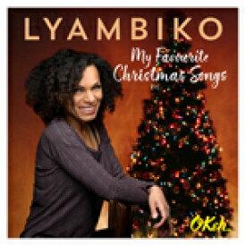 MY FAVOURITE CHRISTMAS SONGS【輸入盤】▼/LYAMBIKO[CD]【返品種別A】
