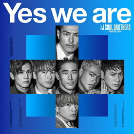 Yes we are(DVD付)【スマプラ対応】/三代目 J Soul Brothers from EXILE TRIBE[CD+DVD]【返品種別A】
