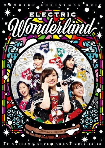 【送料無料】[枚数限定][限定版]ももいろクリスマス 2017 〜完全無欠のElectric Wonderland〜 LIVE DVD【初回限定版】/ももいろクローバーZ[DVD]【返品種別A】