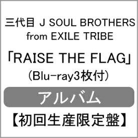 【送料無料】[限定盤]RAISE THE FLAG(初回生産限定/Blu-ray3枚+フォトブック付)/三代目 J SOUL BROTHERS from EXILE TRIBE[CD+Blu-ray]【返品種別A】