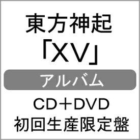【送料無料】[限定盤]XV(初回生産限定盤)【CD+DVD】/東方神起[CD+DVD]【返品種別A】