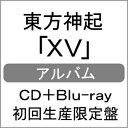 【送料無料】[限定盤]XV(初回生産限定盤)【CD+Blu-ray】/東方神起[CD+Blu-ray]【返品種別A】