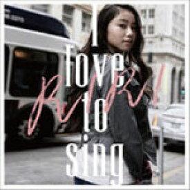 I love to sing/RIRI[CD]【返品種別A】