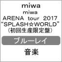 """【送料無料】[限定版]miwa ARENA tour 2017""""SPLASH☆WORLD""""(初回生産限定盤)/miwa[Blu-ray]【返品種別A】"""