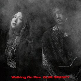 【送料無料】[枚数限定][限定盤]Walking On Fire(初回限定盤)/GLIM SPANKY[CD+DVD]【返品種別A】