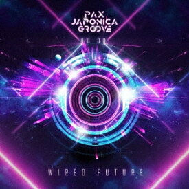 【送料無料】Wired Future/PAX JAPONICA GROOVE[CD]【返品種別A】
