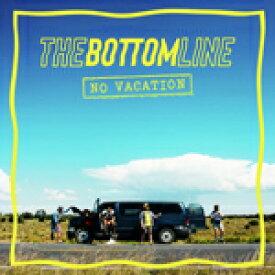 NO VACATION【輸入盤】▼/THE BOTTOM LINE[CD]【返品種別A】