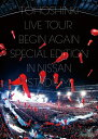 【送料無料】東方神起LIVE TOUR 〜Begin Again〜 Special Edition in NISSAN STADIUM【DVD3枚組/通常盤】/東方神起[DV…