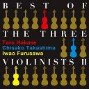 【送料無料】BEST OF THE THREE VIOLINISTS II/葉加瀬太郎,高嶋ちさ子,古澤巌[CD]【返品種別A】