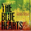 RESPECT!!! THE BLUE HEARTS -A Reggae Tribute to THE BLUE HEARTS-/オムニバス[CD]【返品種別A】