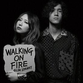 【送料無料】Walking On Fire/GLIM SPANKY[CD]通常盤【返品種別A】