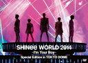 【送料無料】SHINee WORLD 2014 〜I'm Your Boy〜 Special Edition in TOKYO DOME/SHINee[DVD]...