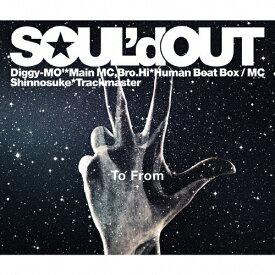 【送料無料】[枚数限定][限定盤]To From(初回生産限定盤)/SOUL'd OUT[CD+DVD]【返品種別A】