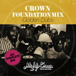 MIGHTYCROWNpresentsCROWNFOUNDATIONMIX-GOLDENDUBS-|MIGHTYCROWN|CFMM-1