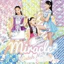 [枚数限定][限定盤]Catch Me!(初回生産限定盤)/miracle2 from ミラクルちゅーんず![CD+DVD]【返品種別A】