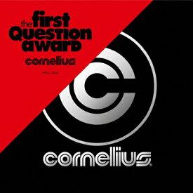 The First Question Award/コーネリアス[CD][紙ジャケット]【返品種別A】