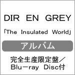 【送料無料】[限定盤][先着特典付]The Insulated World(完全生産限定盤/Blu-ray Disc付)/DIR EN GREY[Blu-specCD2+Blu-ray]【返品種別A】