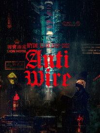 【送料無料】[枚数限定][限定版][先着特典付]HYDE LIVE 2020-2021 ANTI WIRE(初回限定盤)/HYDE[Blu-ray]【返品種別A】