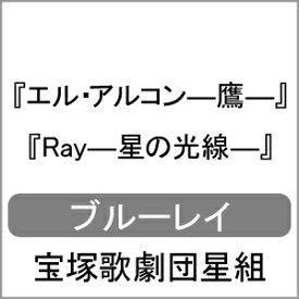 【送料無料】『エル・アルコン—鷹—』『Ray—星の光線—』/宝塚歌劇団星組[Blu-ray]【返品種別A】