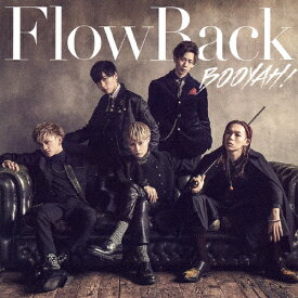 BOOYAH!/FlowBack[CD]通常盤【返品種別A】