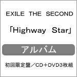 【送料無料】[限定盤]Highway Star(初回限定盤/CD+DVD3枚組)/EXILE THE SECOND[CD+DVD]【返品種別A】