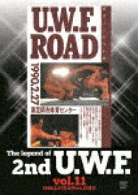 【送料無料】The Legend of 2nd U.W.F. vol.11 1990.2.27南足柄&4.15博多(仮)/プロレス[DVD]【返品種別A】