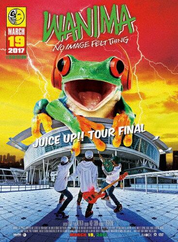 【送料無料】JUICE UP!! TOUR FINAL/WANIMA[DVD]【返品種別A】