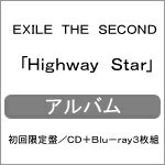 【送料無料】[限定盤]Highway Star(初回限定盤/CD+Blu-ray3枚組)/EXILE THE SECOND[CD+Blu-ray]【返品種別A】