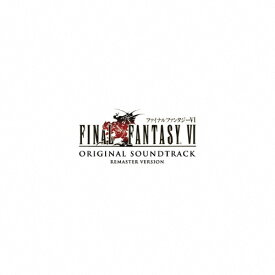 【送料無料】FINAL FANTASY VI Original Sound Track Remaster Version/ゲーム・ミュージック[CD]【返品種別A】