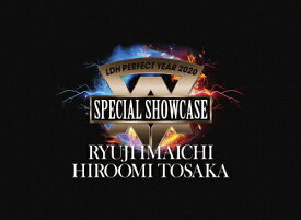【送料無料】[先着特典付/初回仕様]LDH PERFECT YEAR 2020 SPECIAL SHOWCASE RYUJI IMAICHI / HIROOMI TOSAKA/RYUJI IMAICHI / HIROOMI TOSAKA[Blu-ray]【返品種別A】