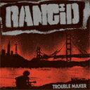 TROUBLE MAKER【輸入盤】▼/RANCID[CD]【返品種別A】