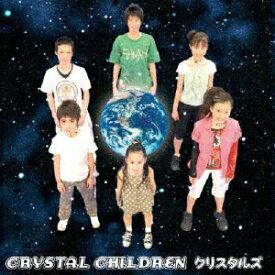 CRYSTAL CHILDREN/クリスタルズ[CD+DVD]【返品種別A】