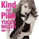 【送料無料】[枚数限定][限定盤]Kind of Pink【初回限定盤】/ユッコ・ミラー[CD+DVD]【返品種別A】