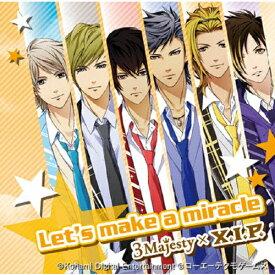 Let's make a miracle/3 Majesty × X.I.P.[CD]通常盤【返品種別A】