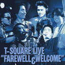 "T-SQUARE LIVE ""FAREWELL & WELCOME""/T-スクェア[CD]【返品種別A】"